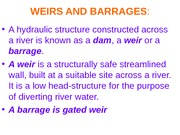 Lecture-3,4, 5-WEIRS AND BARRAGES