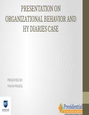 PRESENTATION ON ORGANIZATIONAL BEHAVIOR AND HY DIARIES CASE