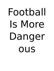 Football Is More Dangerous Than Hockey