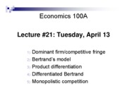 Lecture 21 - Apr 13 - Dominant firm, competitive fringe, Bertrand's Model, Product Differentiation,