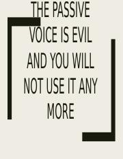 The passive voice is evil and you will