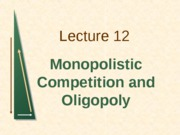 Tsinghua_2005MBA_Lecture_12(Monopolistic_competition_and_Oligopoly)