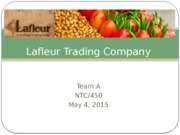 NTC450 Team A PPT Lafleur Trading Company