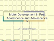 Motor+Development+in+Pre-Adolescence+and+Adolescence