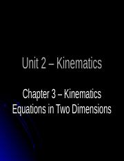 Unit_02_Notes_2A_-_Kinematics_Equations_in_Two_Dimensions.pptx