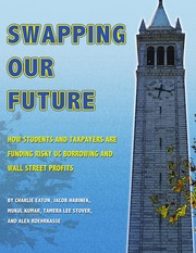 Eaton et al%2C Swapping Our Future - How Students and Taxpayers are Funding Risky UC Borrowing and W