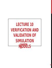 Lecture 11 Verification and Validation of Simulation Model