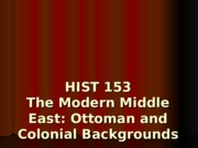 3-HST153_Week III_Ottoman and Colonial Background-