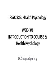 Lec 1 PSY333 Welcome to Health Psychology F17 (notes).pptx