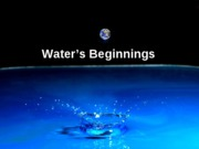 Lecture 2 Origins of Water