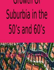 Growth Of Suburbia in the 50's and 60's