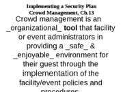 OUTLINE Ch 13 Implementing Security Plan_Crowd Mgt