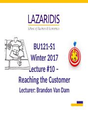 BU121 Winter 2017 - Lecture #10 - Reaching the Customer - Student's Copy.ppt