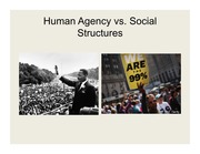 Lecture Slides 12 - Human Agency vs. Social Structures