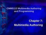 Chapter 7- Multimedia Authoring