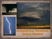 Chapter 14 - Thunderstorms and Tornadoes - Part 1