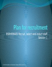 Presentation1 - Support the Recruit, Select and Induct of Staff - BSBHRM405.pptx