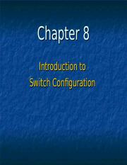 CHAPTER 8 - Intro to Switch Configuration