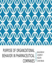 Purpose of organizational behavior in pharmaceutical companies.pptx