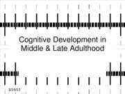 Cognitive%20Development%20in%20Middle%20%26%20Late%20Adulthood-BB