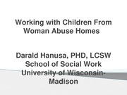 Working with Children From Woman Abuse Homes