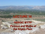 Lecture 16 - Heroic Myth - Perseus