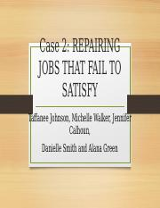 Case 2  repairing jobs that fail to sastify (1).pptx