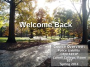 2011- Spring- Police Liability- Welcome Back