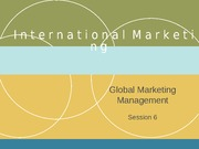Session 5 - Global Marketing Management - March 2014