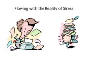 Flowing with the Reality of Stress