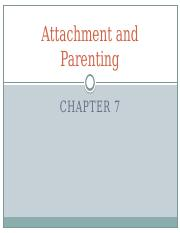 Ch 7 Attachment & Parenting.pptx