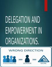 mgt7029-7DELEGATION AND EMPOWERMENT IN ORGANIZATIONS.pptx