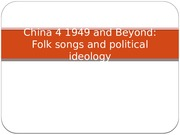 China 5-1949 and Beyond-Folk Songs and Political Ideology
