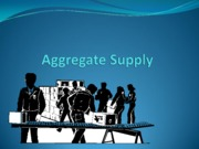 Aggregate Supply (presentation)
