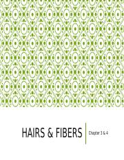 Chapter 3 & 4- Hair and Fibers