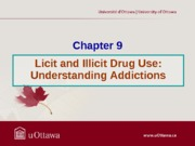 Chapter 9 - Understanding Addictions Fall 2013