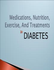 2017 Diabetes.ppt; Meds, Nutrition, Exercise, and Treatments STUDENT.ppt