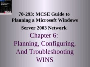 Planning A Microsoft Windows Server 2003 Network Chapter 06