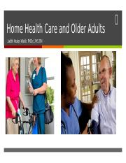 Week Eight_Home Health Care and Older Adults.pptx