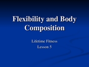 Lecture_5_-_Flexibility_and_Body_Composition_modified