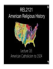 Unit 2 Lecture 18 American Catholicism to 1924.pptx