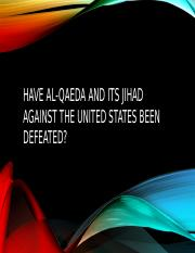 Have Al-Qaeda and Its Jihad Against the United.pptx