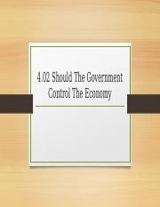 4.02 should the government control the economy