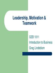 Leadership, Motivation & Teamwork - GEB1011 INTRO BUS ONLINE 483486