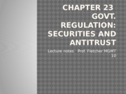 Chp 23-Anti Trust and Securities Lecture Slides