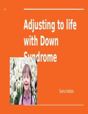 Adjusting to life with Down Syndrome.pptx