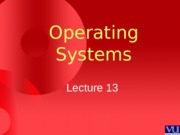Operating Systems - CS604 Power Point Slides Lecture 13.pps
