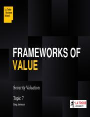 Topic 7 Frameworks for Valuation LMS.pptx