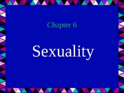 Chapter 6 Sexuality lecture