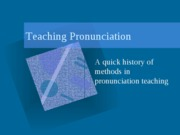 05 Teaching Pronunciation A History of Methods